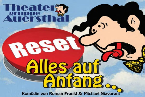 Reset – Alles auf Anfang -Theaterverein Auersthal